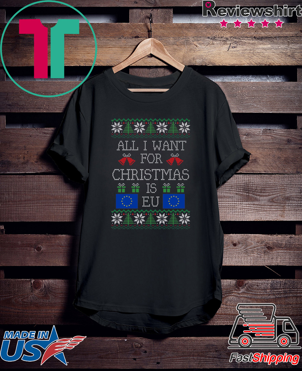 All I want for christmas is EU Shirt