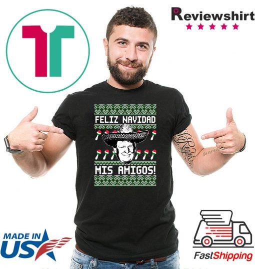 Donald Trump Feliz Navidad Mis Amigos Christmas Shirts