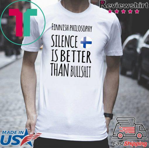 Finnish philosophy silence is better than bullshit Tee Shirt