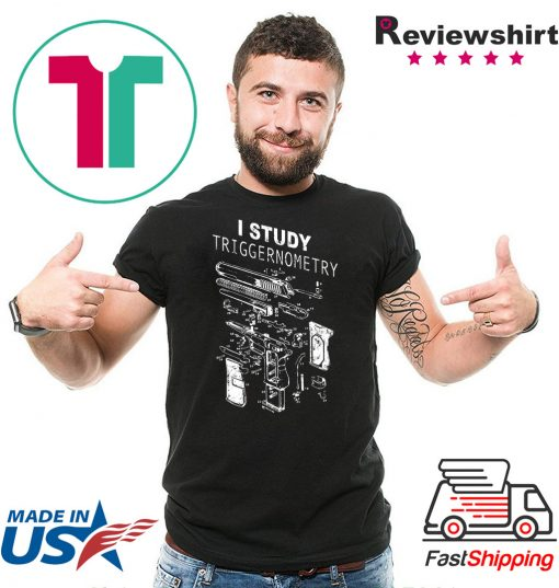 I study triggernometry T-Shirts