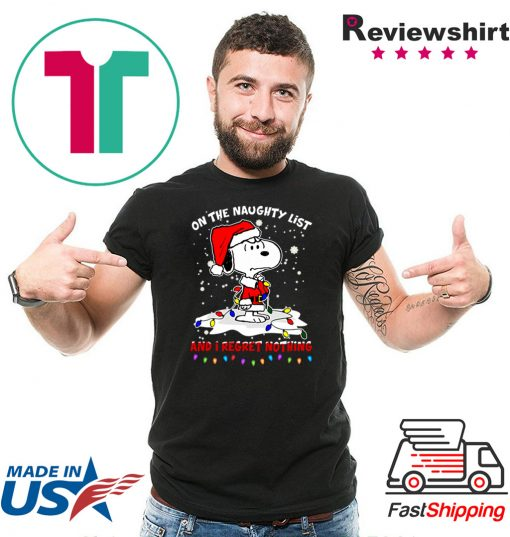 Snoopy on the naughty list and i regret nothing christmas Tee Shirt