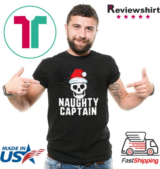 Top Naughty Captain Sailing Boat Xmas Inappropriate Christmas 2020 T-Shirt