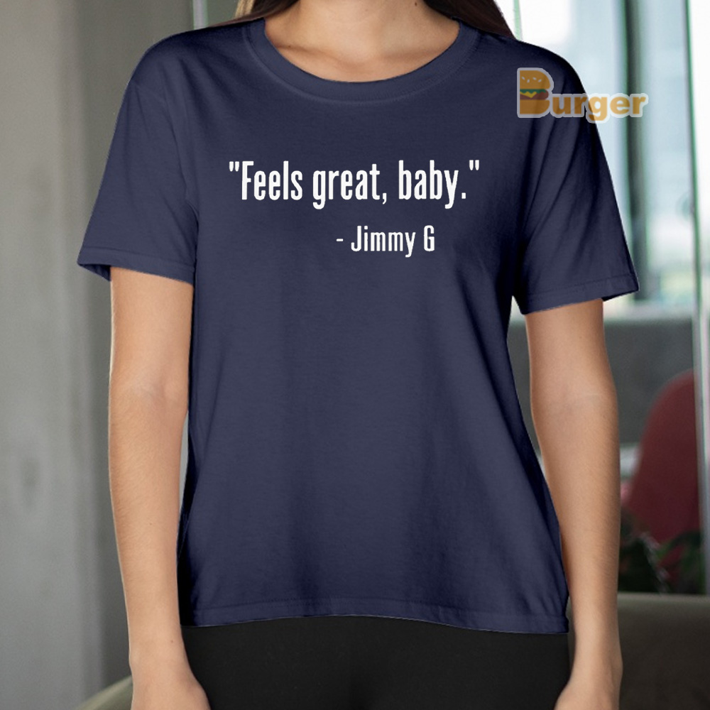 FEELS GREAT BABY JIMMY G TEE SHIRT - GEORGE KITTLE - SAN FRANCISCO 49ERS - NINERS