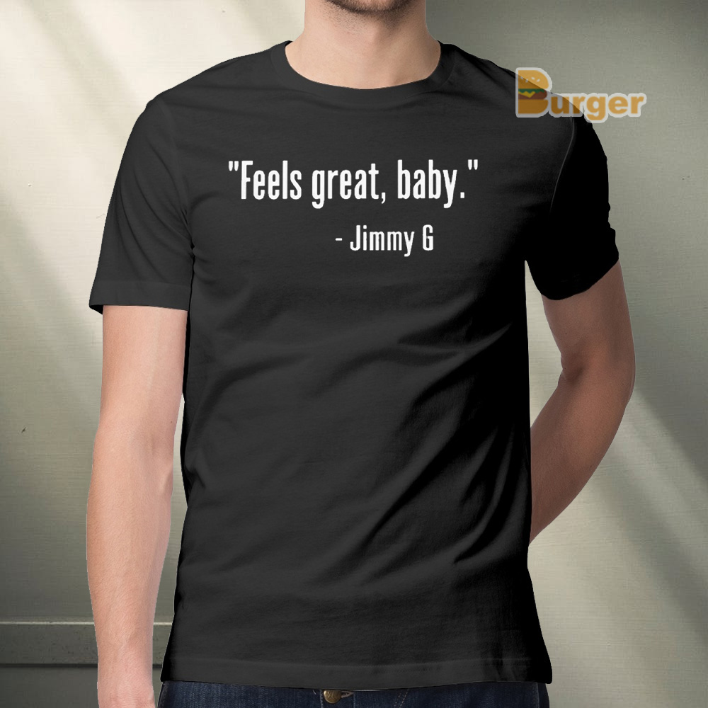 FEELS GREAT BABY JIMMY G TEE SHIRT - GEORGE KITTLE - SAN FRANCISCO 49ERS - NINERS
