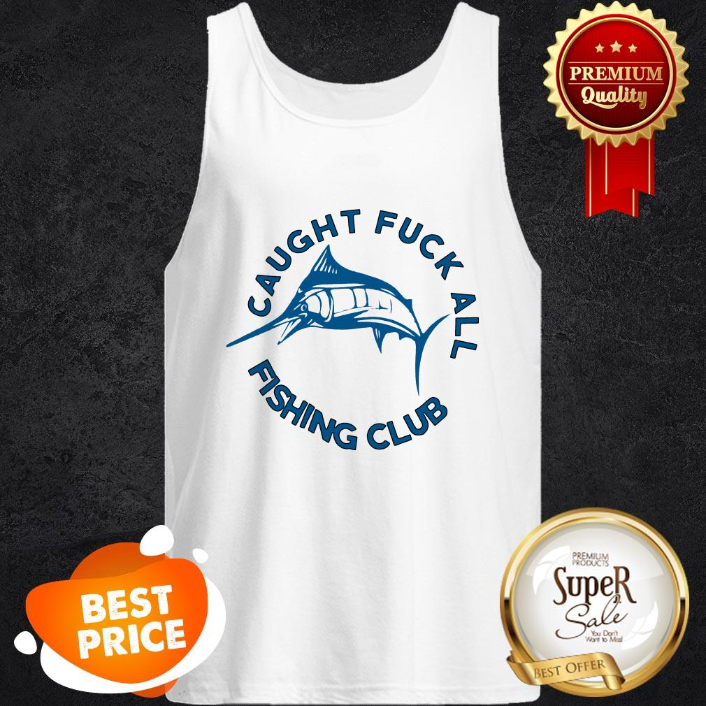 Official Swordfish Caught Fuck All Fishing Club Tank Top