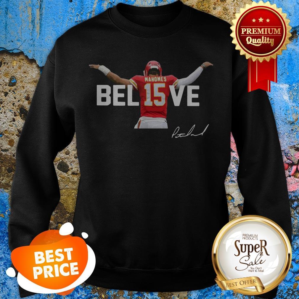 Patrick Mahomes 15 Believe Signature Kansas City Chiefs Sweatshirt