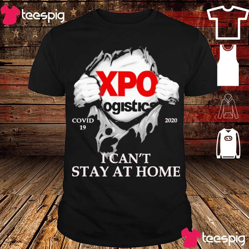 Blood inside me Xpo Logistics covid 19 2020 i can't stay at home shirt
