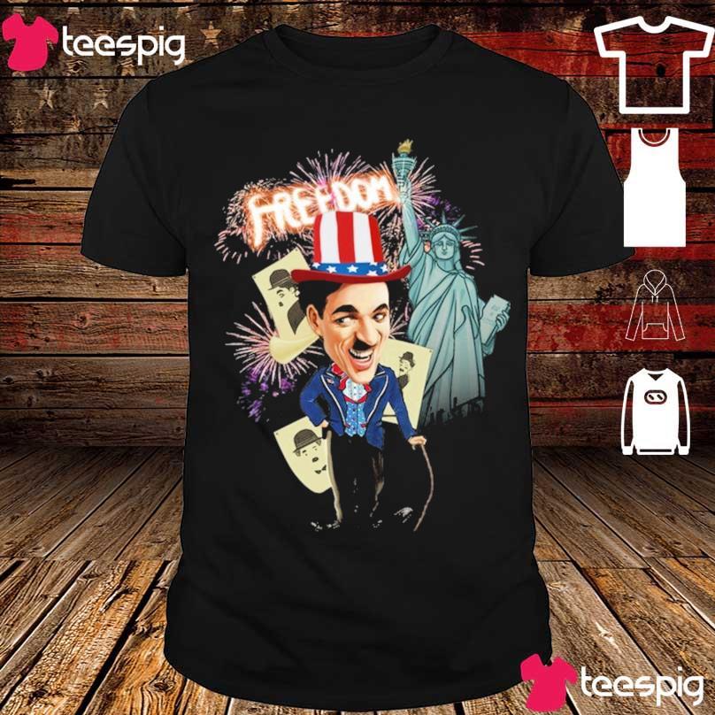 Charlie Chaplin freedom Flag day american shirt