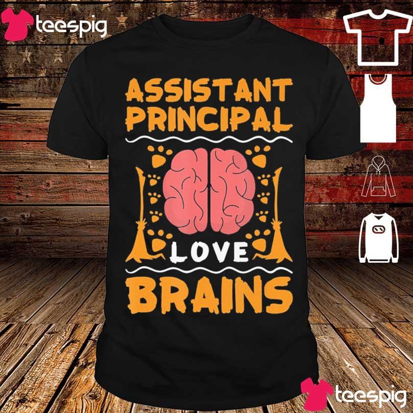 Assistant Principal love Brains shirt