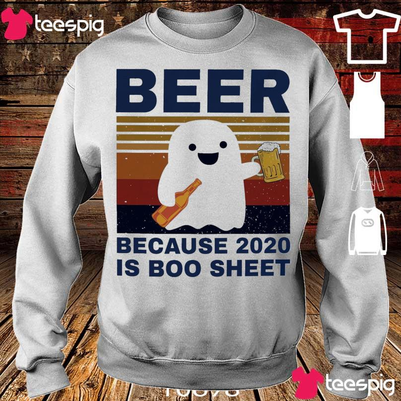 Beer because 2020 is Boo sheet vintage s sweater