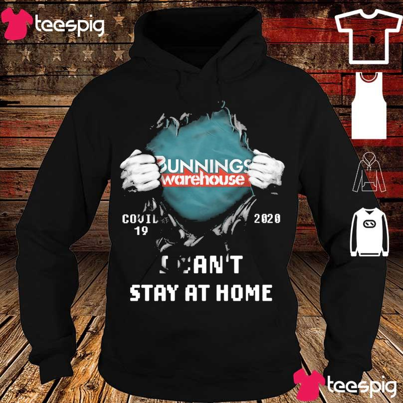 Blood inside Me Bunnings Warehouse Covid 19 2020 I can't stay at home s hoodie