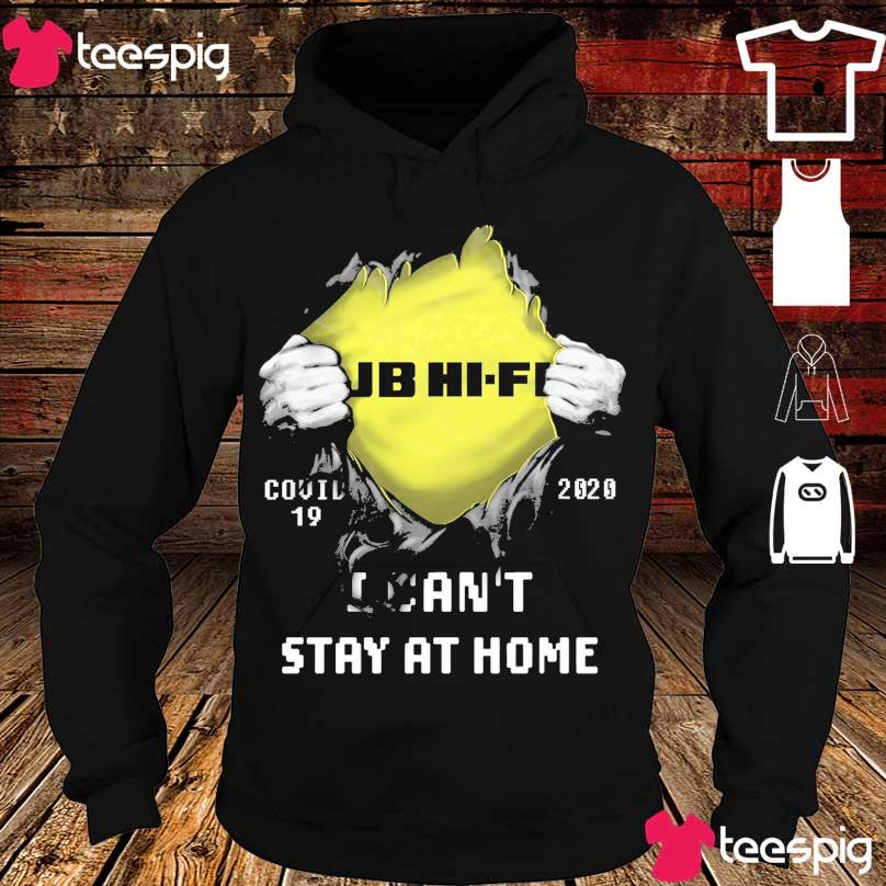 Blood inside Me Jb HiFi Covid 19 2020 i can't stay at home s hoodie