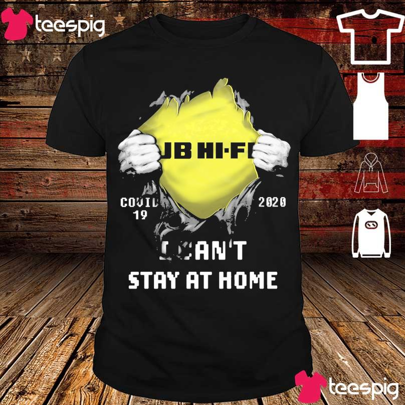 Blood inside Me Jb HiFi Covid 19 2020 i can't stay at home shirt