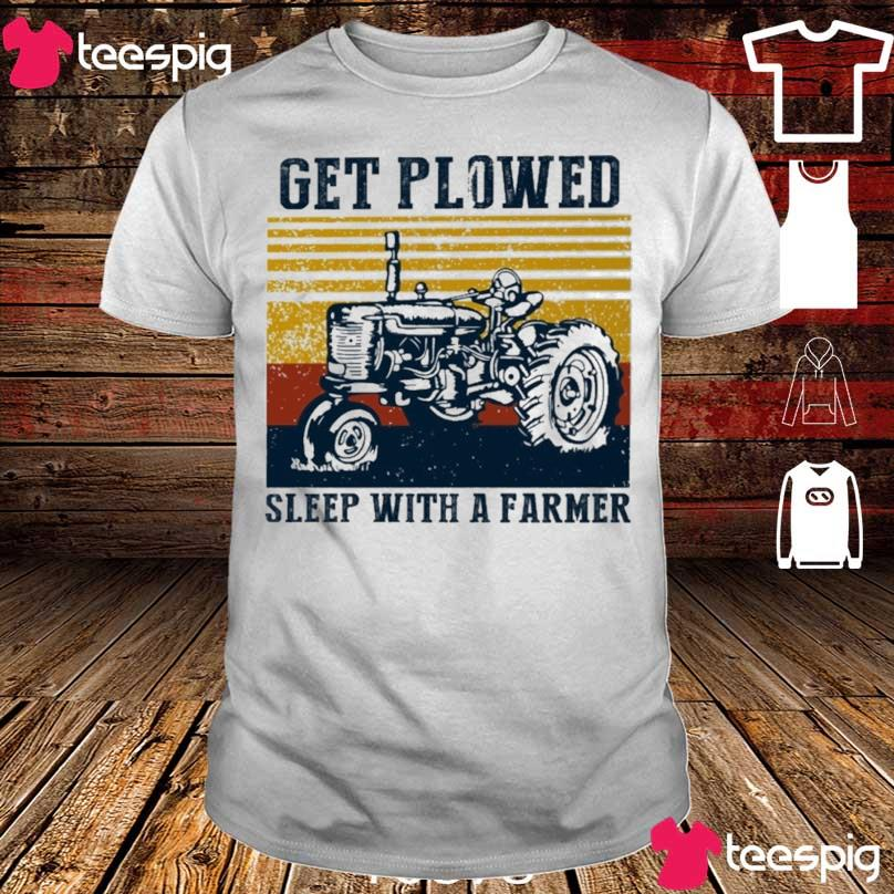 Get Plowed sleep with a farmer vintage shirt
