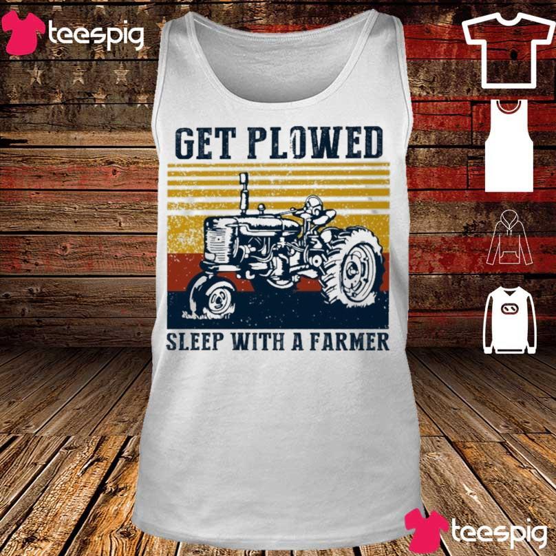 Get Plowed sleep with a farmer vintage s tank top