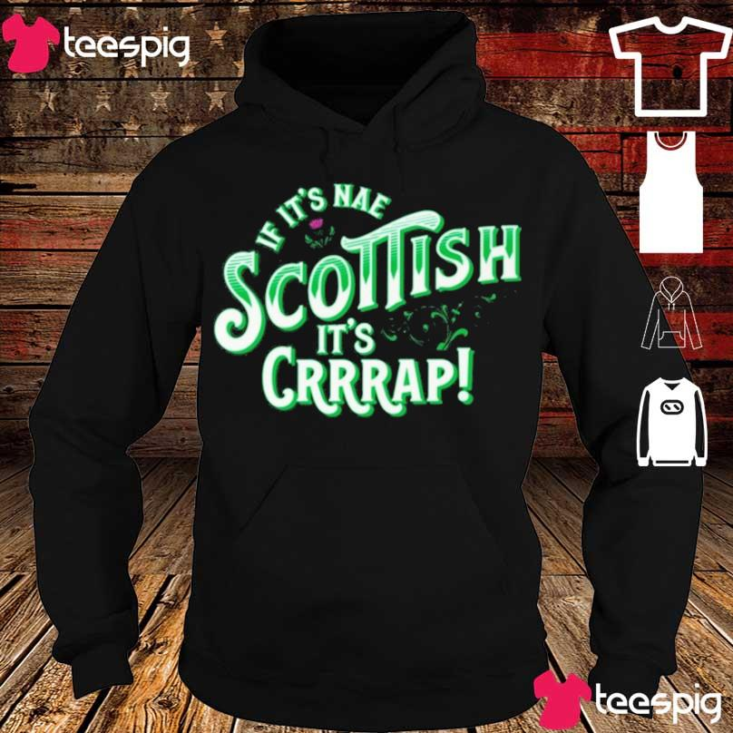 If it's nae Scottish it's Crrrap s hoodie