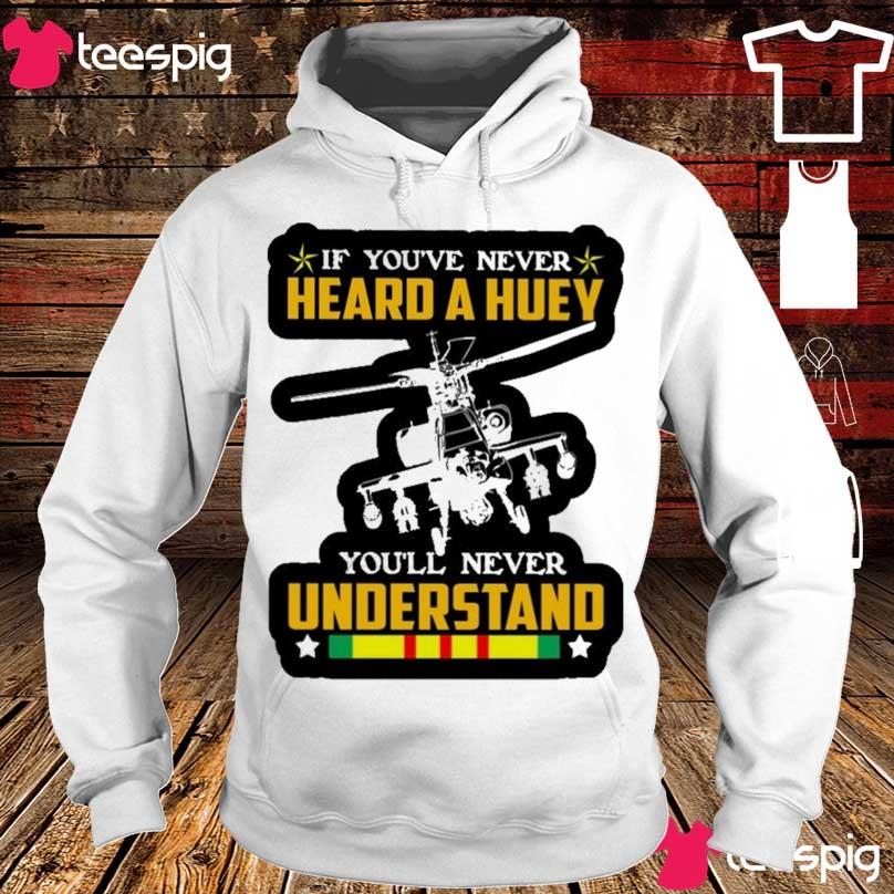 If You've never heard a huey You'll never understand s hoodie