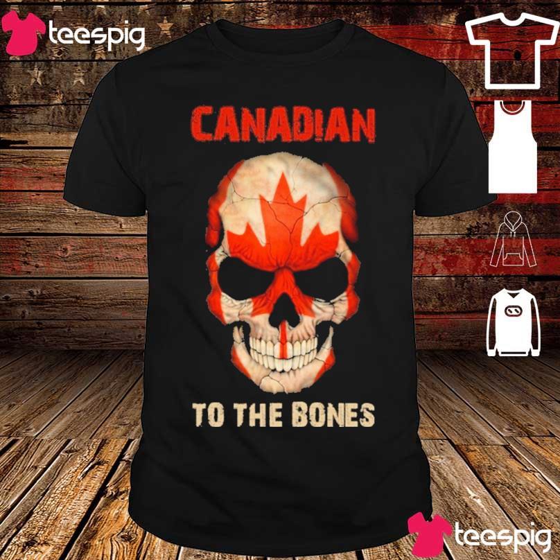 Skull Canadian to the Bones shirt
