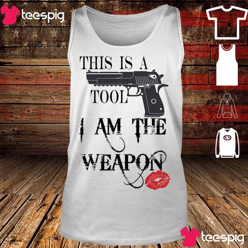 This is a Tool I am the Weapon s tank top
