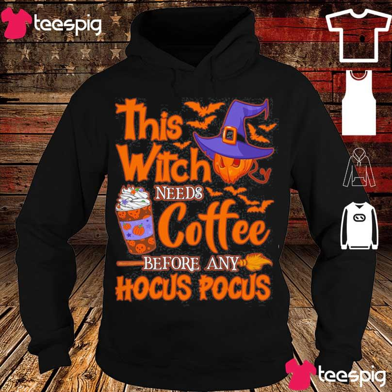 This Witch needs coffee before any Hocus Pocus Halloween s hoodie