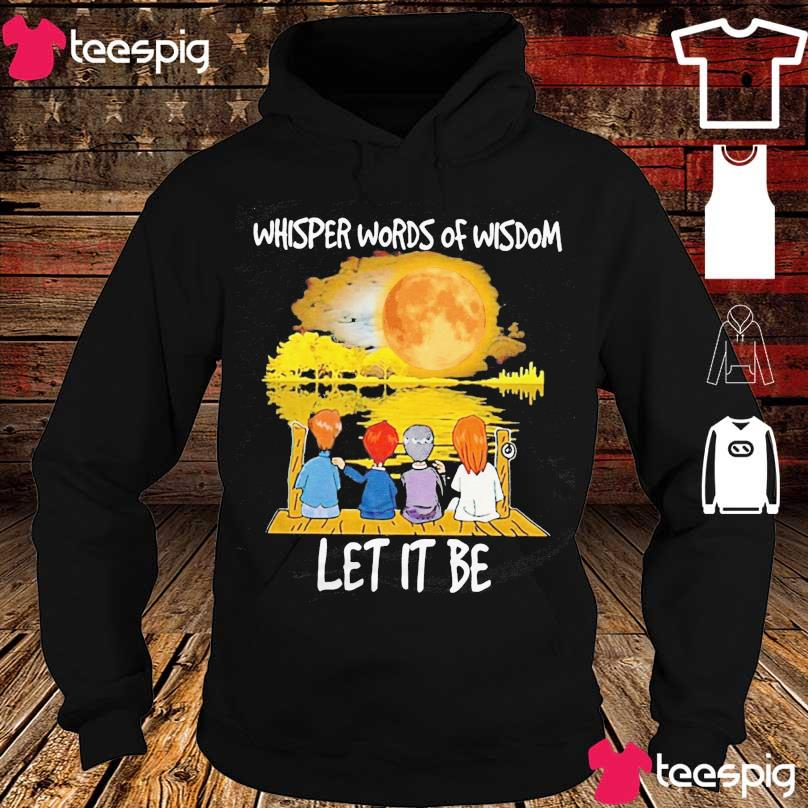 Whisper words of Wisdom let it be s hoodie