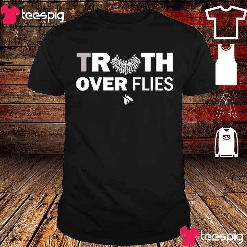 Official RBG Truth over Flies shirt