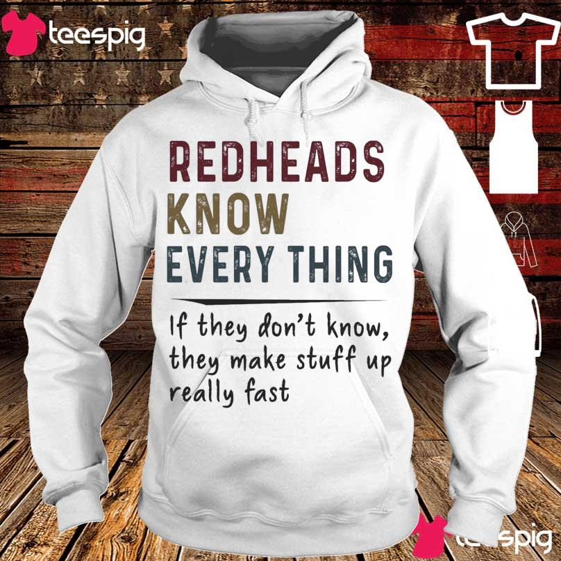 Redheads know everything if they don't know they make stuff up really fast s hoodie