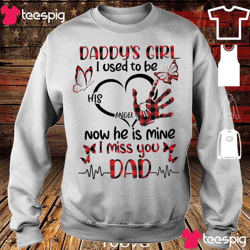 Official Daddy's Girl I used to be his angel now He is min I miss You Dad s sweater