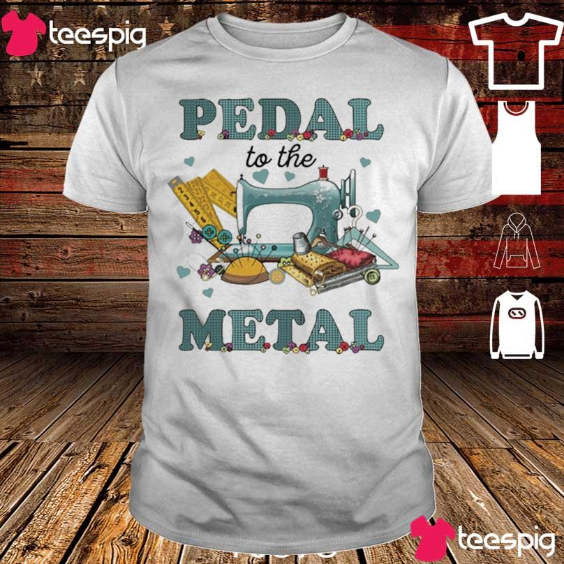 Official Sewing Machine Pedal To The Metal 2021 Shirt