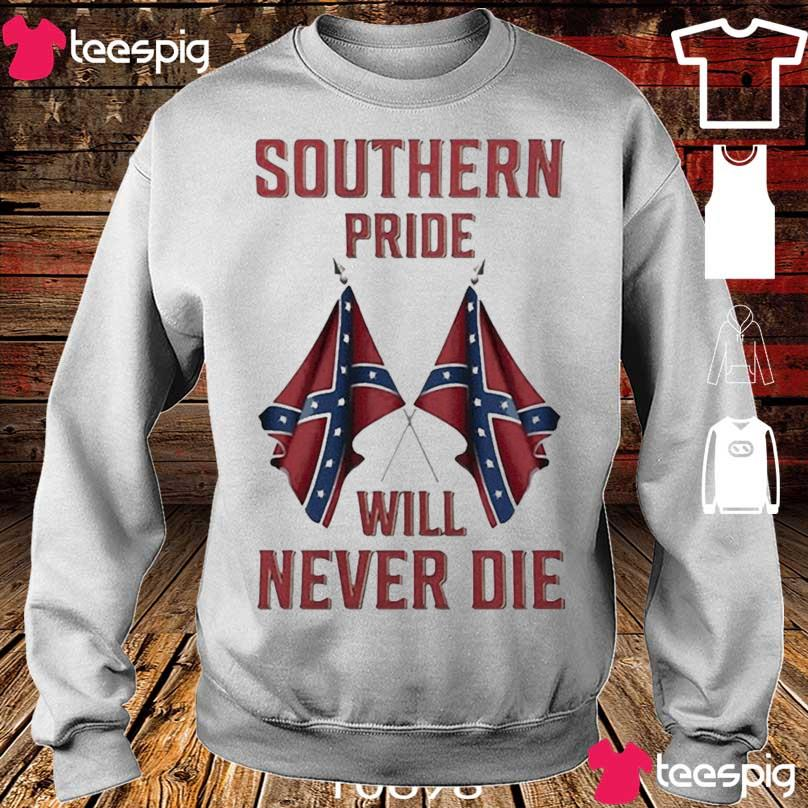 Official Southern Pride Will Never Die Shirt sweater