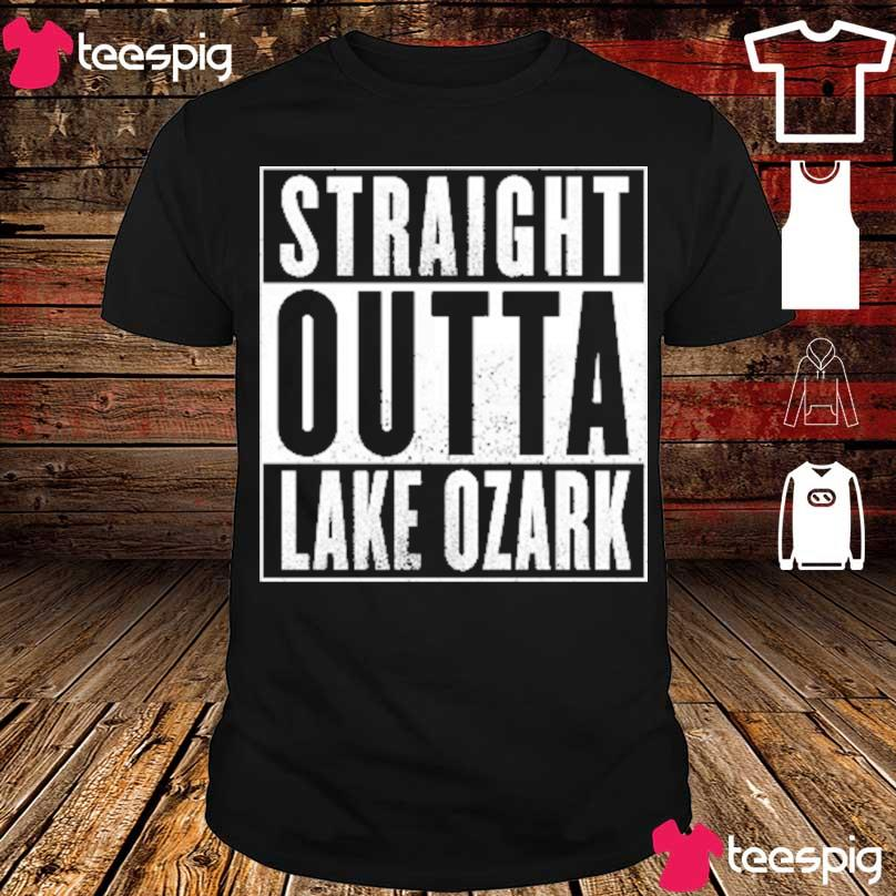 Official Straight Outta Lake Of The Ozarks 2021 Shirt
