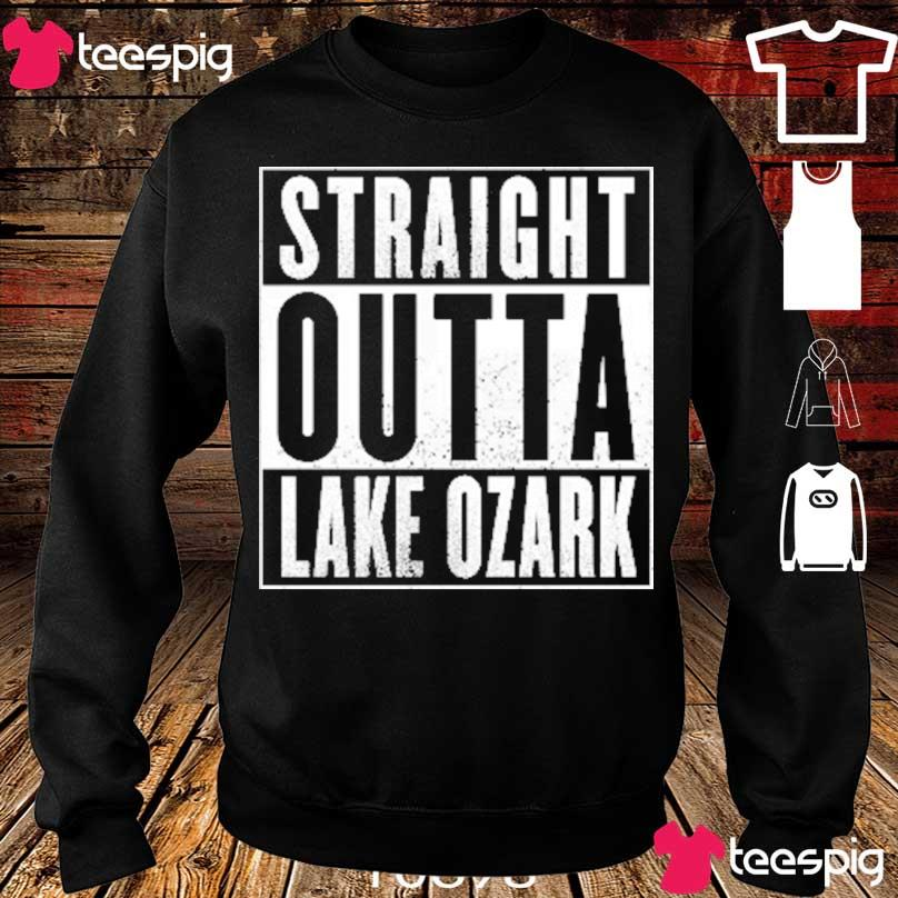 Official Straight Outta Lake Of The Ozarks 2021 Shirt sweater