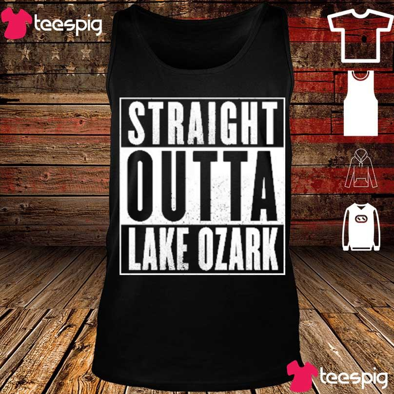 Official Straight Outta Lake Of The Ozarks 2021 Shirt tank top
