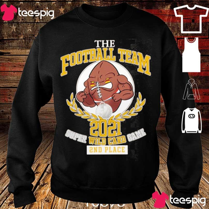 Official The Football Team 2021 Super Wild Card Game 2nd Place Shirt sweater