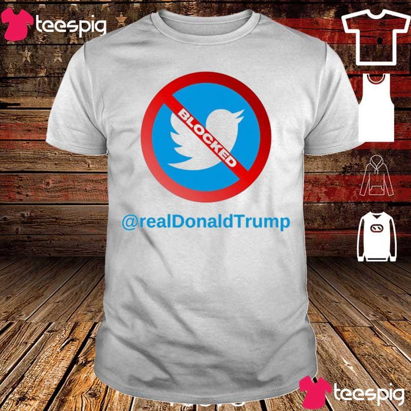 Official Twitter Donald Trump Account Suspende - Account Suspended Trump and Twitter 2021 Shirt