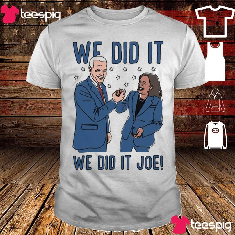Official We Did It Shirt – We Did It Joe Biden And Kamala Harris Shirt