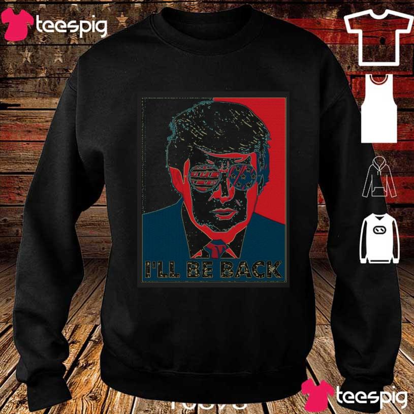 Trump Yes We Can Obama I'll Be Back 2021 Shirt sweater